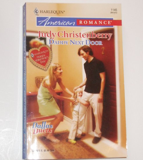 Daddy Next Door by JUDY CHRISTENBERRY Harlequin American Romance 1145 Jan07 Dallas Duets Series
