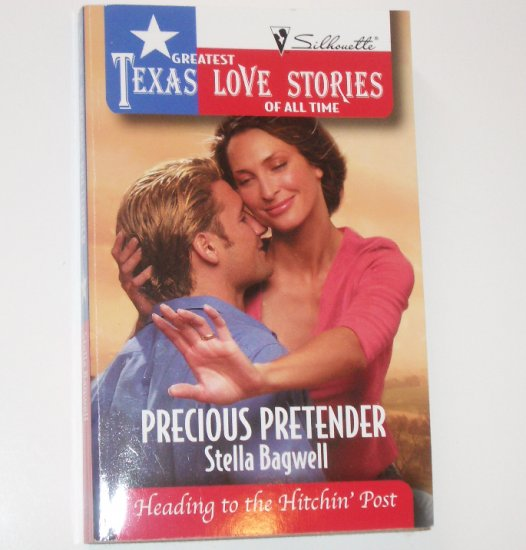 Precious Pretender by STELLA BAGWELL Greatest Texas Love Stories Heading to the Hitchin' Post