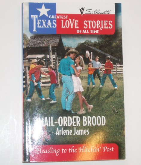 Mail-Order Brood by ARLENE JAMES Greatest Texas Love Stories Heading to the Hitchin' Post series