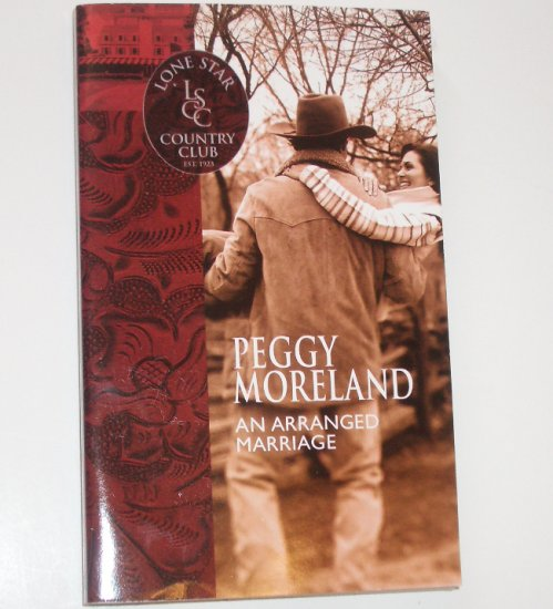 An Arranged Marriage by PEGGY MORELAND Lone Star Country Club Series 2002