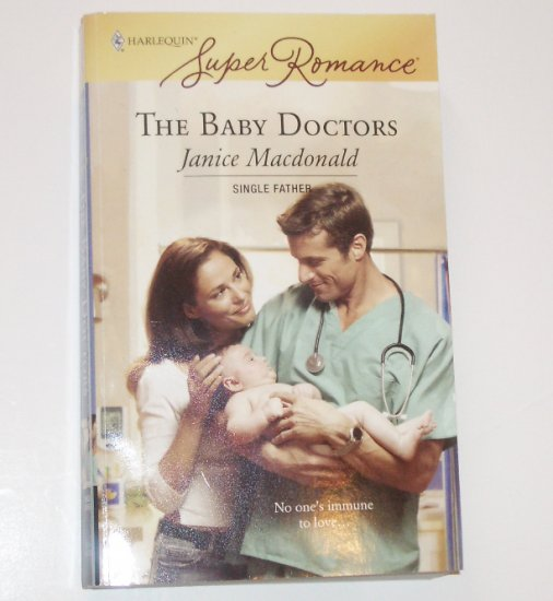 The Baby Doctors by JANICE MACDONALD Harlequin SuperRomance 1450 Oct07 Single Father