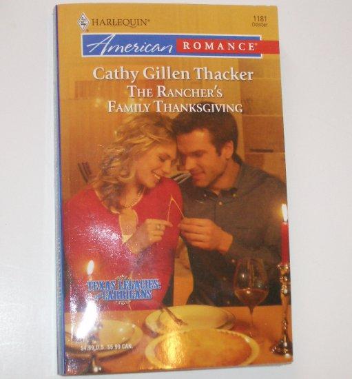 The Rancher's Family Thanksgiving CATHY GILLEN THACKER AR 1181 Oct07 Texas Legacies: The Carrigans