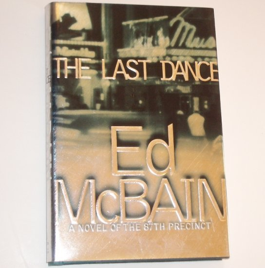 The Last Dance by ED McBAIN Novel of the 87th Precinct Hardcover with Dust Jacket 2000