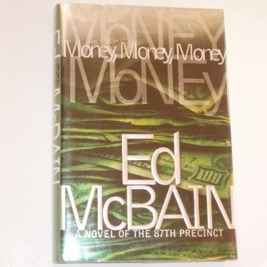 Money, Money, Money by ED McBAIN 1st Edition Novel of the 87th Precinct 2001 Hardcover DJ