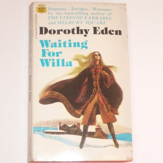 Waiting for Willa by Dorothy Eden Romantic Suspense 1971