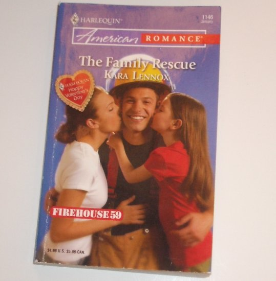 The Family Rescue by KARA LENNOX Harlequin American Romance 1146 Jan07 Firehouse 59