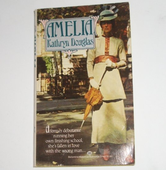 Amelia by KATHRYN DOUGLAS Historical Turn of the Century Victorian Romance 1985