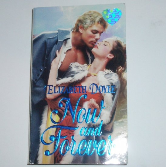 Now and Forever by ELIZABETH DOYLE Zebra Splendor Historical Romance 2000