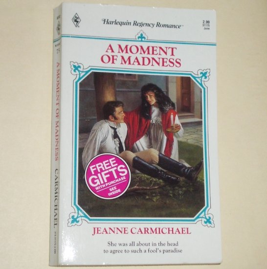 A Moment of Madness by JEANNE CARMICHAEL Harlequin Historical Regency Romance No. 75 1992