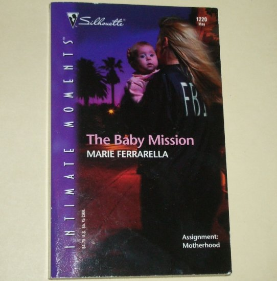 The Baby Mission by MARIE FERRARELLA Silhouette Intimate Moments 1220 May03 The Mom Squad