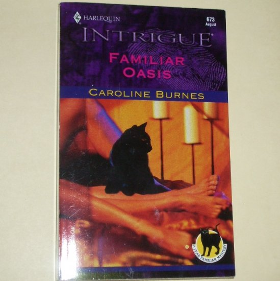 Familiar Oasis by Caroline Burnes Harlequin Intrigue 673 Aug02 Fear Familiar Mystery