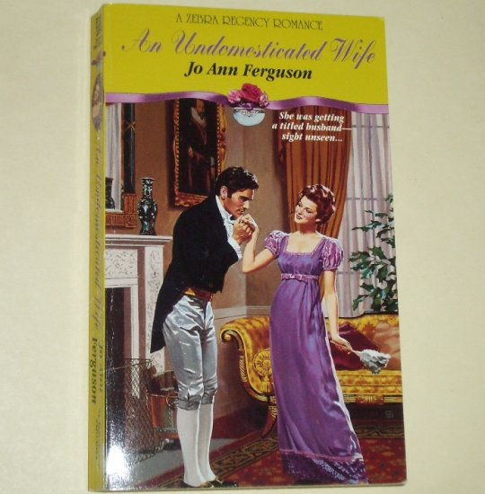 An Undomesticated Wife by Jo Ann Ferguson Slim Zebra Historical Regency Romance 1994