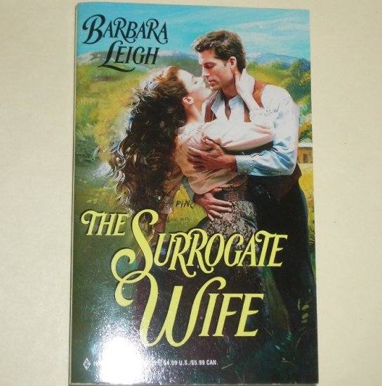 The Surrogate Wife by BARBARA LEIGH Harlequin Historical Western Romance No. 478 1999