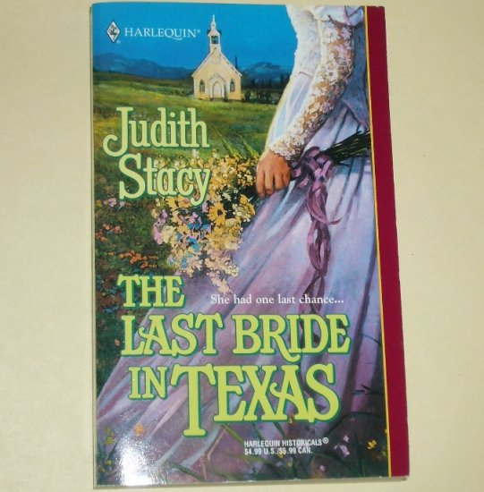 The Last Bride in Texas by JUDITH STACY Harlequin Historical Western 541 2000