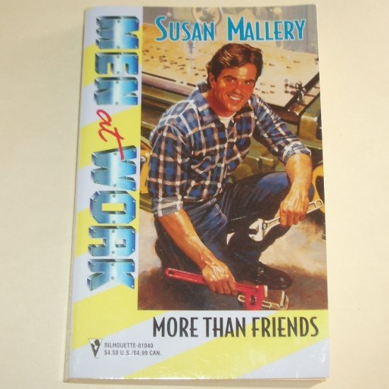 More Than Friends by SUSAN MALLERY Silhouette Men at Work Men of Steel 1993