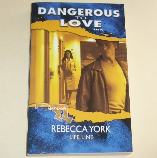 Life Line by REBECCA YORK Silhouette Dangerous to Love Series Maryland #20 1990