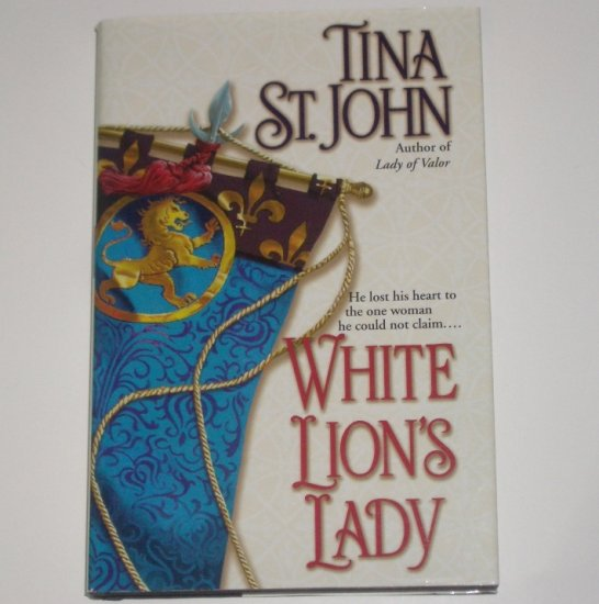 White Lion's Lady by TINA ST. JOHN Medieval Romance 2001 Hardcover with Dust Jacket