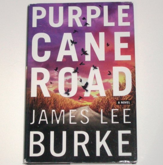 Purple Cane Road by JAMES LEE BURKE 2000 Hardcover Dust Jacket 11th in the Dave Robicheaux Series