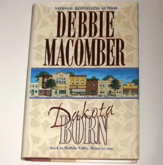 Dakota Born by Debbie Macomber Western Romance 1999 Hardcover with Dust Jacket Dakota Trilogy Book 1