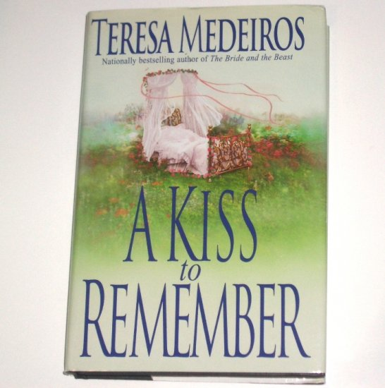 A Kiss to Remember by Teresa Medeiros Historical Romance 2001 Hardcover with Dust Jacket