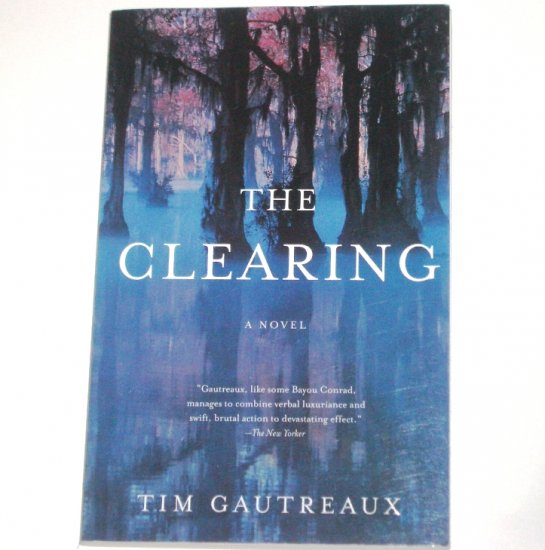 The Clearing by TIM GAUTREAUX 2004