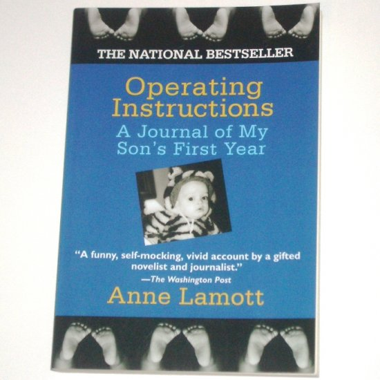 Operating Instructions A Journal of My Son's First Year by ANNE LAMOTT 1994