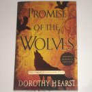 Promise of the Wolves The Wolf Chronicles by Dorothy Hearst Advance Readers Copy 2008
