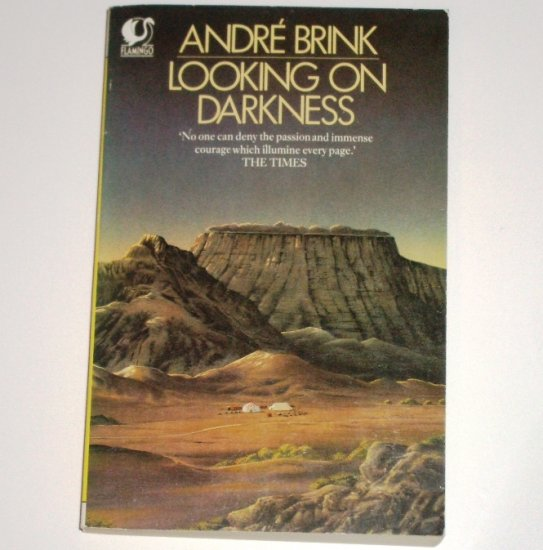 Looking on Darkness by ANDRE BRINK 1984