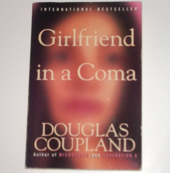 Girlfriend in a Coma by DOUGLAS COUPLAND 1999