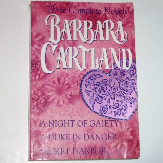 A Night of Gaiety / A Duke in Danger / Secret Harbor by BARBARA CARTLAND 1994 Trade Size
