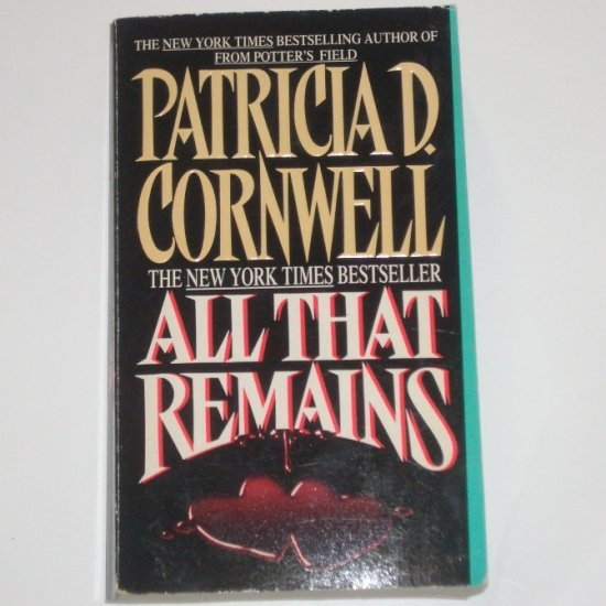 All That Remains by Patricia D. Cornwell a Dr. Kay Scarpetta Mystery 1993