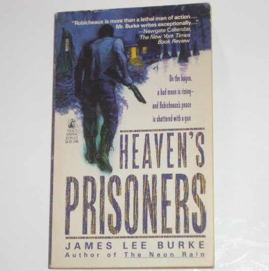Heaven's Prisoners by JAMES LEE BURKE 1989 A Dave Robicheaux Mystery First Thus