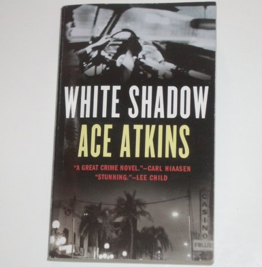 White Shadow by ACE ATKINS A Berkley Prime Crime Mystery 2007