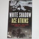 White Shadow by ACE ATKINS A Berkley Prime Crime Mystery 2007