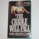 The Cradle Will Fall by Mary Higgins Clark Suspense 1981