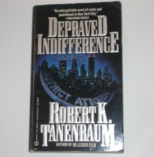 Depraved Indifference by ROBERT K TANENBAUM Thriller 1990