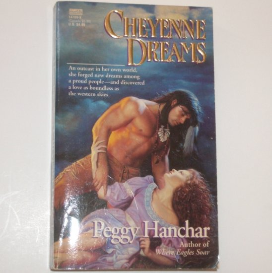 Cheyenne Dreams by PEGGY HANCHAR Historical Indian Romance 1993