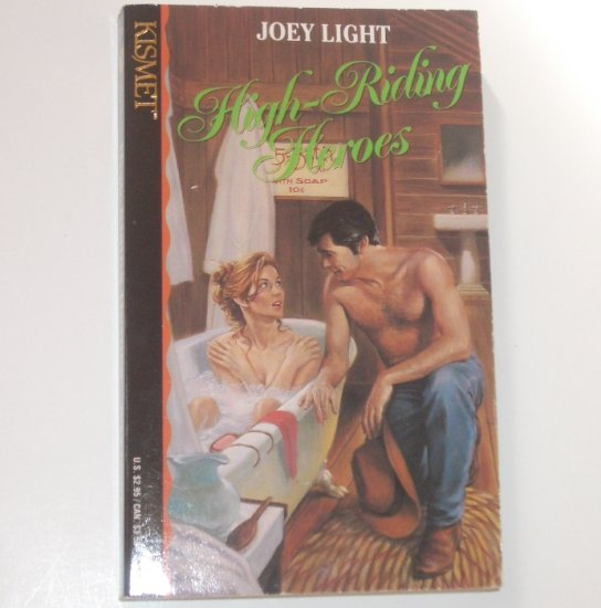High-Riding Heroes by JOEY LIGHT Kismet Romance No 136 1993
