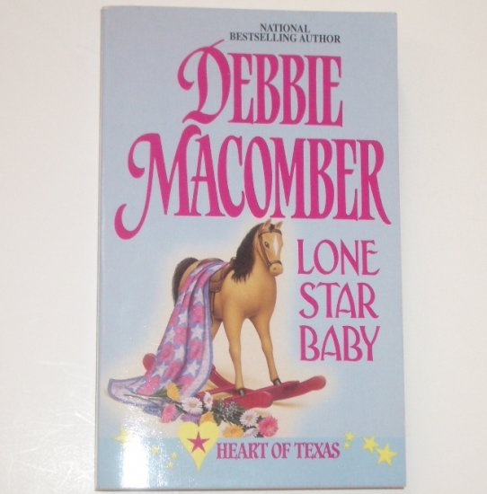 Lone Star Baby by DEBBIE MACOMBER Heart of Texas Series 1998