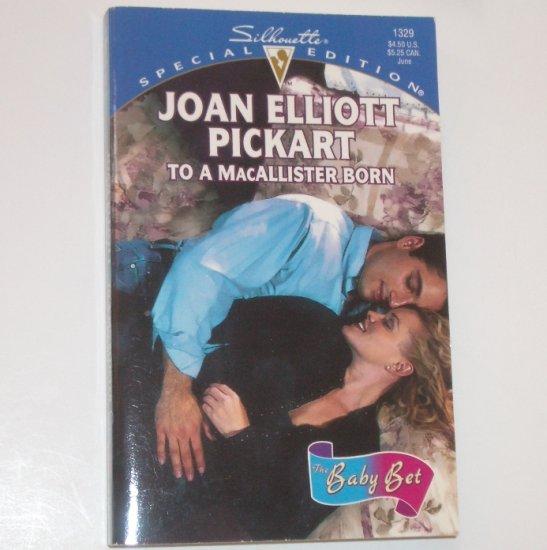 To a MacAllister Born JOAN ELLIOTT PICKART Silhouette Special Edition 1329 Jun00 The Baby Bet series
