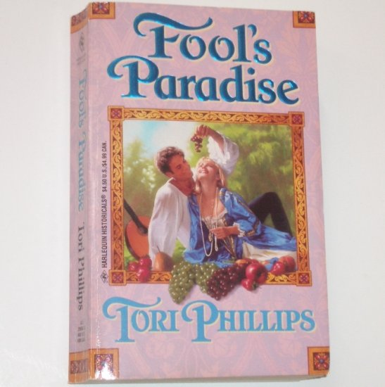 Fool's Paradise by TORI PHILLIPS Harlequin Historical European Renaissance Romance 1996