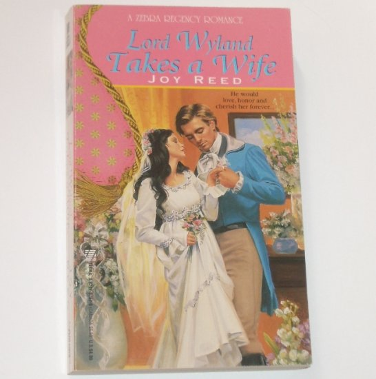 Lord Wyland Takes a Wife by JOY REED Zebra Historical Regency Romance 1997