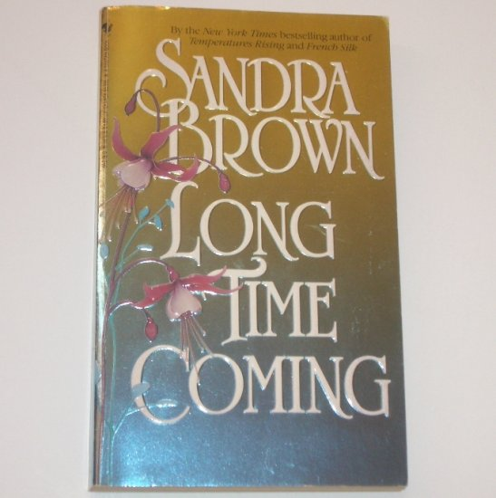 Long Time Coming by SANDRA BROWN Contemporary Romance 1994