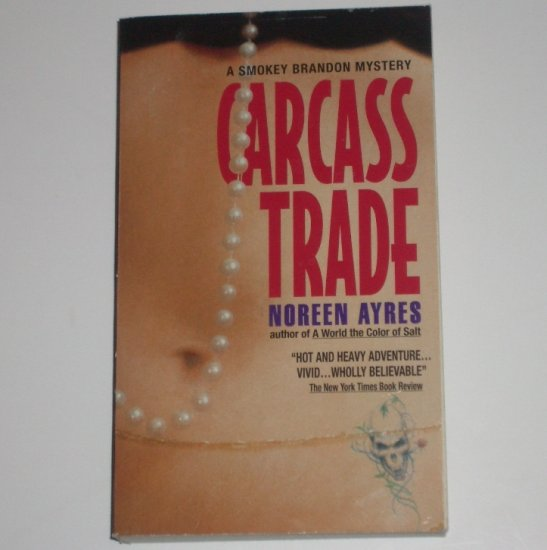 Carcass Trade by NOREEN AYRES A Smokey Brandon Mystery 1995