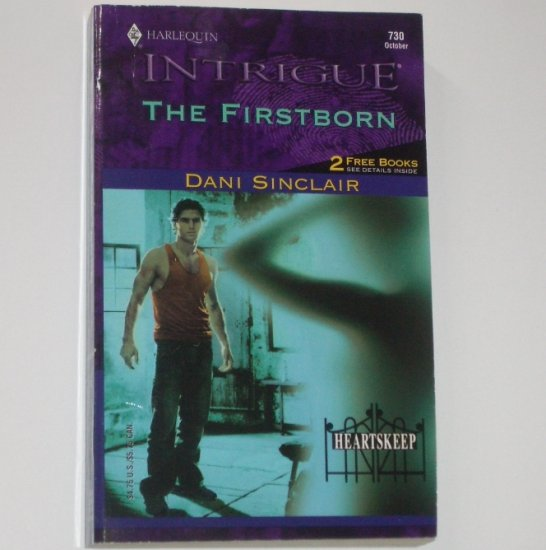 The Firstborn by DANI SINCLAIR Harlequin Intrigue 730 Oct03 Heartskeep