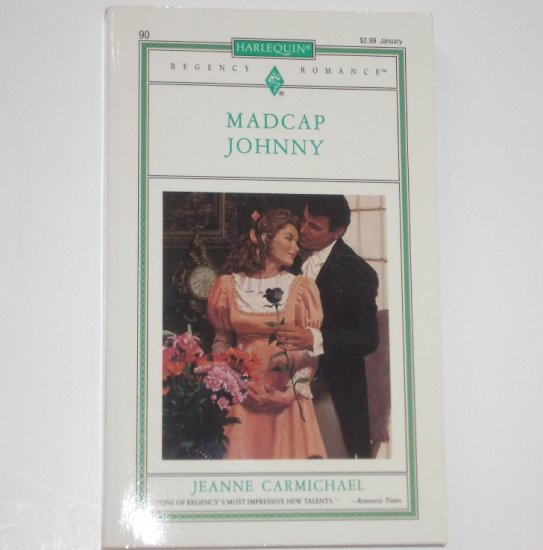 Madcap Johnny by JEANNE CARMICHAEL Harlequin Slim Regency Romance No. 90 1993