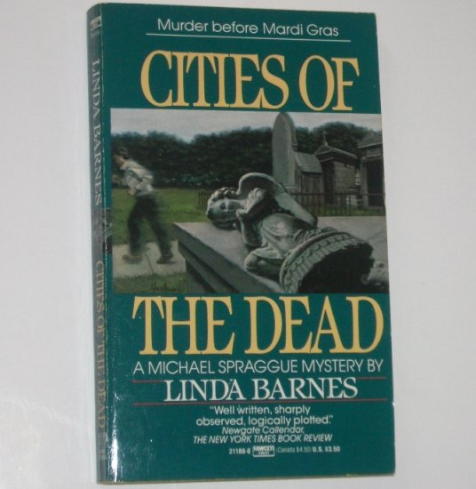 Cities of the Dead by LINDA BARNES A Michael Spraggue Mystery 1989