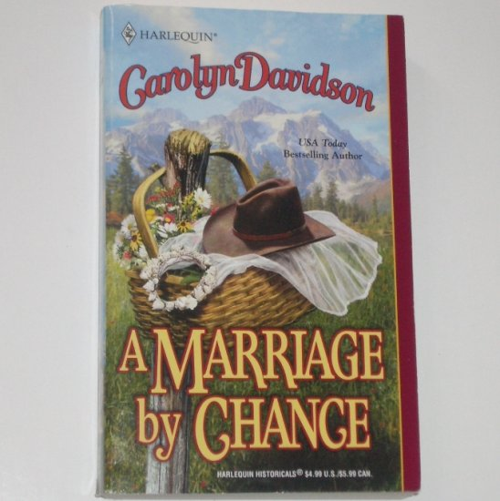 A Marriage by Chance by CAROLYN DAVIDSON Harlequin Historical Western Romance 2002
