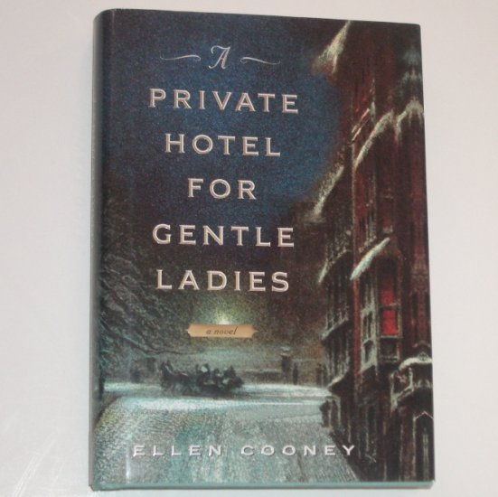 A Private Hotel for Gentle Ladies by ELLEN COONEY Hardcover with Dust Jacket 2005