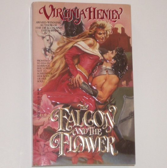 The Falcon and the Flower by VIRGINIA HENLEY Historical Medieval Romance 1989